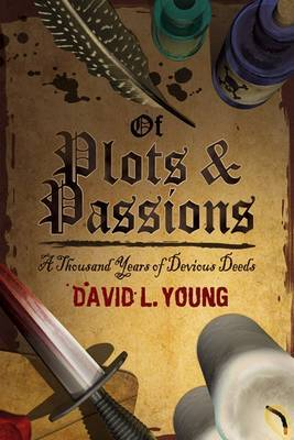 Of Plots and Passions: A Thousand Years of Devious Deeds