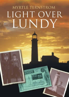 Light Over Lundy: A History of the Old Light and Fog Signal Station