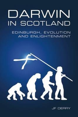 Darwin in Scotland: Edinburgh, Evolution and Enlightenment