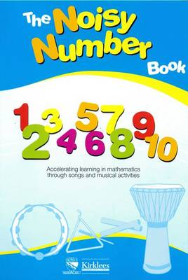 The Noisy Number Book: Accelerating Learning in Mathematics Through Songs and Musical Activities