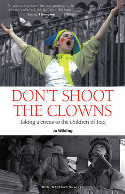 Don't Shoot the Clowns: Taking a Circus to the Children of Iraq