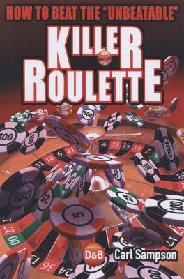 Killer Roulette: How to Beat the Unbeatable