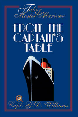 Tales of a Master Mariner: From the Captain's Table: No. 1
