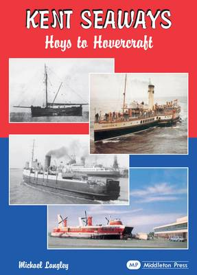 Kent Seaways: Hoys to Hovercrafts