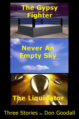 """The Gypsy Fighter Trilogy: """"The Gypsy Fighter"""", """"Never an Empty Sky"""", """"The Liquidator"""""""