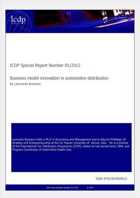ICDP Special Report Number 01/2012: Business Model Innovation in Automotive Distribution