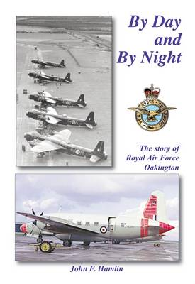 By Day and by Night: The History of RAF Oakington