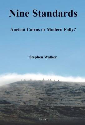 Nine Standards: Ancient Cairns or Modern Folly?