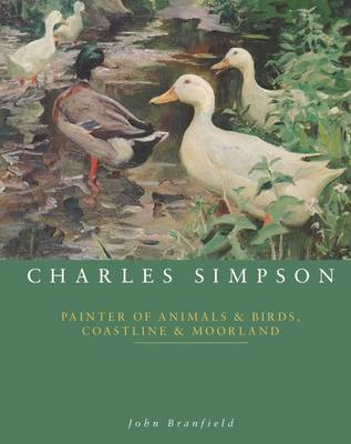 Charles Simpson: Painter of Animals and Birds, Coastline and Moorland