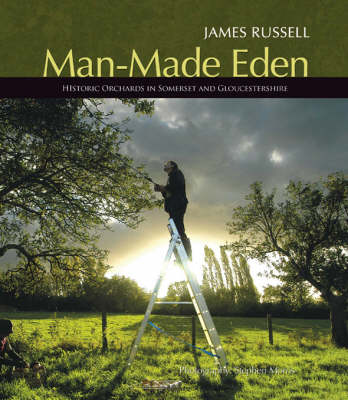 Manmade Eden: Historic Orchards in Somerset and Gloucestershire