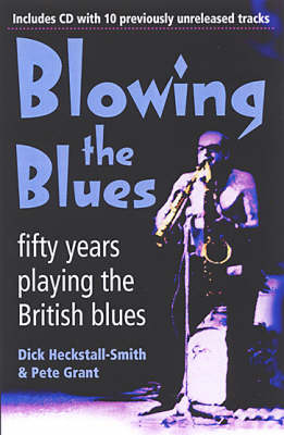 Blowing the Blues: A Personal History of the British Blues