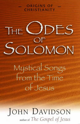 The Odes of Solomon: Mystical Songs from the Time of Jesus