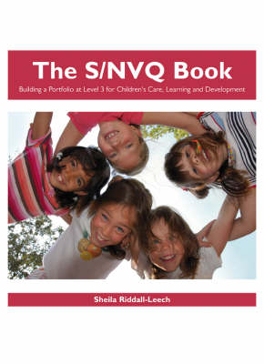 The S/NVQ Book: Building a Portfolio at Level 3 for Children's Care, Learning and Development