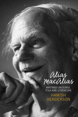 Alias MacAlias: Writings on Songs, Folk and Literature