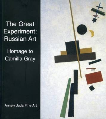 The Great Experiment: Russian Art - Homage to Camilla Gray