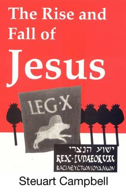 The Rise and Fall of Jesus