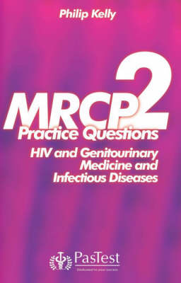 MRCP 2: Practice Questions Infectious Diseases and HIV Medicine