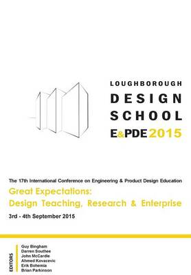 Great Expectations: Design Teaching, Research & Enterprise - Proceedings of the 17th International Conference on Engineering and Product Design Education (E&pde15)