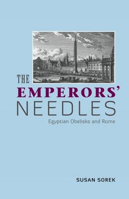 The Emperors' Needles: Egyptian Obelisks and Rome