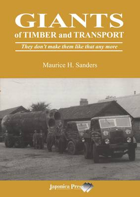 Giants of Timber and Transport: They Don't Make Them Like That Any More