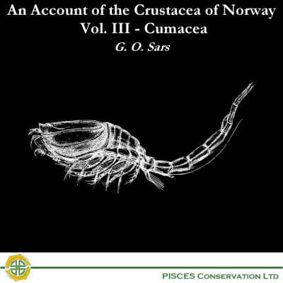 An Account of the Crustacea of Norway: v. 3: Cumacea