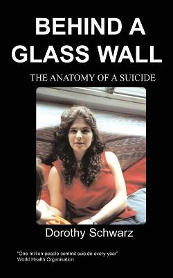 Behind a Glass Wall: The Anatomy of a Suicide