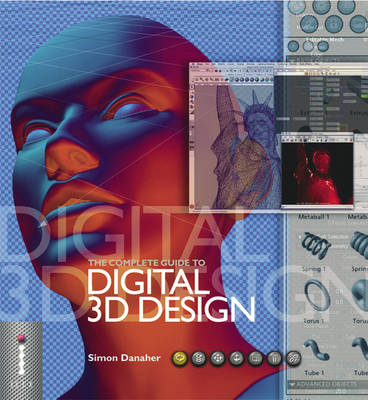 The Complete Guide to Digital 3D Design