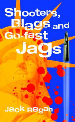 Shooters, Blags and Go-fast Jags