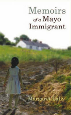 Memoirs of a Mayo Immigrant