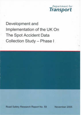 Development and Implementation of the UK on the Spot Accident Data Collection Study - Phase I