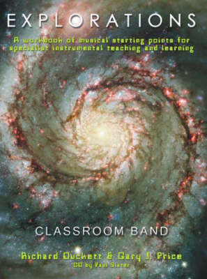 Explorations: A Creative Workbook of Musical Starting Points for Instrumental Teachers and Students. Classroom Band 10 Pack, Keyboard Accompaniments +1 X CD
