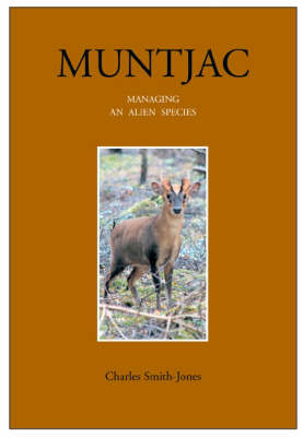 Muntjac: Managing an Alien Species