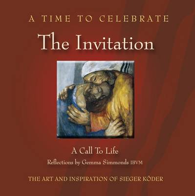 A Time to Celebrate - The Invitation: A Call to Life