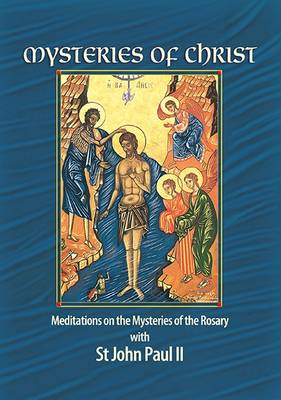 Mysteries of Christ: Meditations on the Mysteries of the Rosary