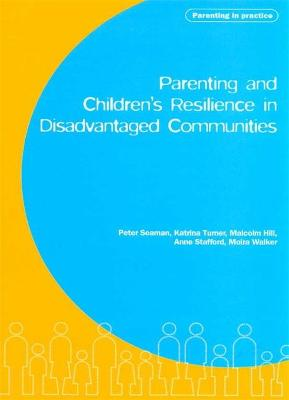 Parenting and Children's Resilience in Disadvantaged Communities