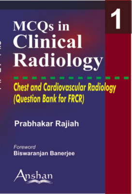 MCQs in Clinical Radiology: Chest and Cardiovascular Radiology