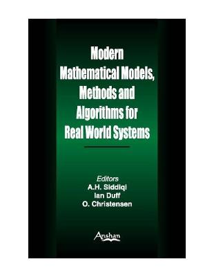Modern Mathematical Models: Methods and Algorithms for Real World Systems