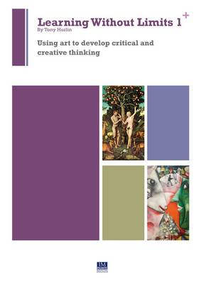 Learning Without Limits 1: Using Art to Develop Critical and Creative Thinking