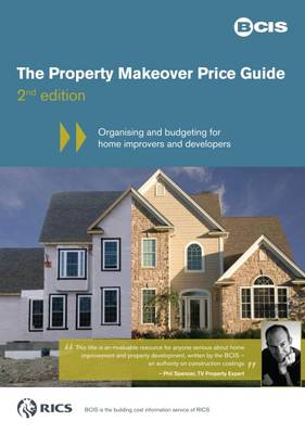 The Property Makeover Price Guide: Organising and Budgeting for Home Improvers and Developers