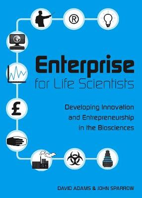Enterprise for Life Scientists: Developing Innovation and Entrepreneurship in the Biosciences