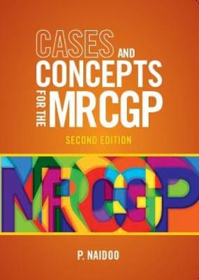 Cases and Concepts for the new MRCGP, second edition