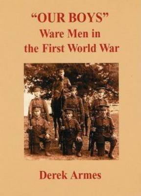 Our Boys: Ware Men in the First World War