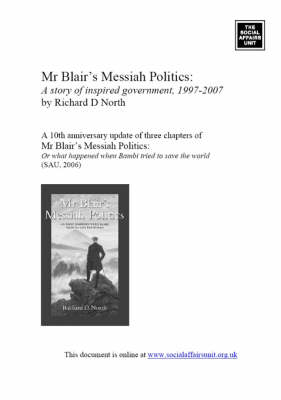 Mr Blair's Messiah Politics: A Story of Inspired Government, 1997-2007