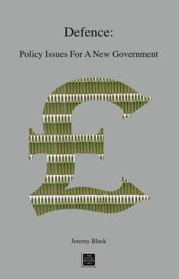 Defence: Policy Issues for a New Government