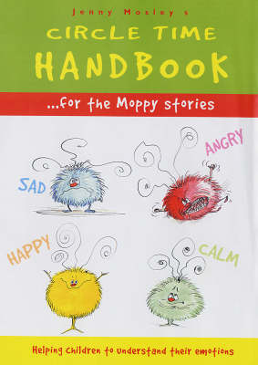 A Circle Time Handbook for the Moppy Stories: Helping Children to Understand Their Emotions
