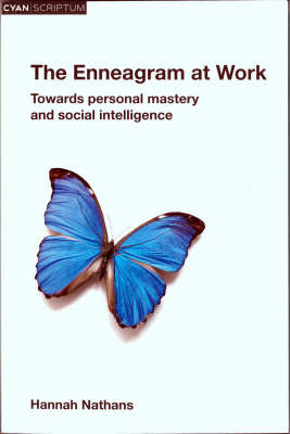 The Enneagram at Work: Towards Personal Mastery and Social Intelligence