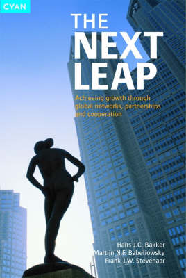 The Next Leap: Achieving Growth Through Global Networks,Partnerships and Co-operation