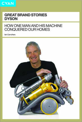 Dyson: The Domestic Engineer - How Dyson Changed the Meaning of Cleaning