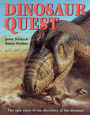 Dinosaur Quest: The Epic Story of the Discovery of the Dinosaur