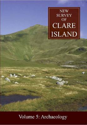 New Survey Of Clare Island: v.5: Archaeology